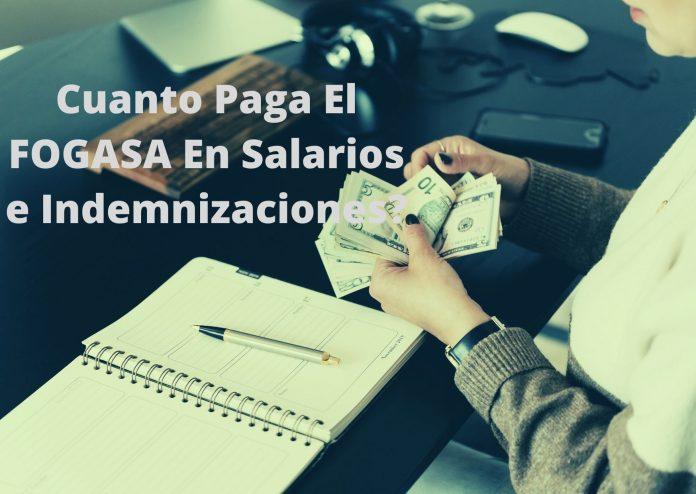Cuanto Paga El FOGASA En Salarios e Indemnizaciones